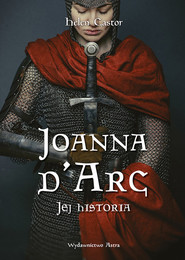 okładka Joanna d'Arc. Jej historia, Książka | Helen Castor