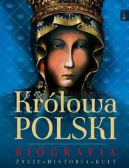 okładka Królowa Polski Biografia Życie Historia Kult, Książka | Henryk Bejda