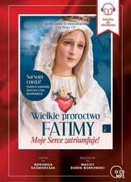 okładka Wielkie Proroctwo Fatimy Moje Serce Zatriumfuje, Książka | Scognamiglio Cla EP Disa