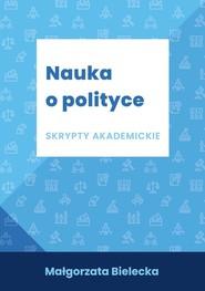 okładka Nauka o polityce Skrypty akademickie, Książka | Bielecka Małgorzata