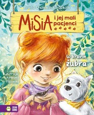 okładka Misia i jej mali pacjenci W krainie żubra, Książka | Aniela Cholewińska-Szkolik