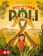 okładka Pozytywka Poli Zagubiona fotografia, Książka | Aniela Cholewińska-Szkolik