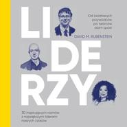 okładka LIDERZY. 30 inspirujących rozmów z największymi liderami naszych czasów, Audiobook | David M. Rubenstein