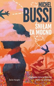 okładka Śniłam za mocno, Książka   Bussi Michel
