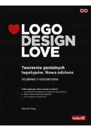 okładka Logo Design Love Tworzenie genialnych logotypów. Nowa odsłona, Książka | David Airey