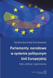 okładka Parlamenty narodowe w systemie politycznym UE, Książka | Borońska-Hryniewiecka Karolina