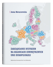 okładka Zarządzanie ryzykiem na granicach zewnętrznych Unii Europejskiej, Książka | Moraczewska Anna