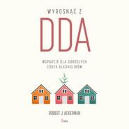 okładka Wyrosnąć z DDA, Audiobook | Robert J. Ackerman
