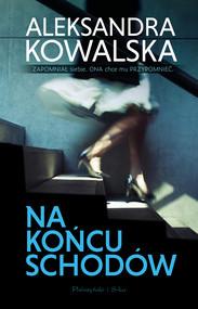 okładka Na końcu schodów, Ebook | Aleksandra Kowalska