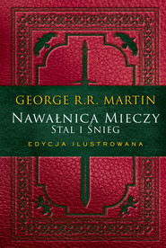 okładka Nawałnica mieczy: Stal i śnieg. Edycja ilustrowana, Ebook | George R.R. Martin