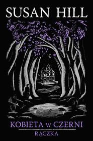 okładka Kobieta w czerni. Rączka, Ebook | Susan Hill