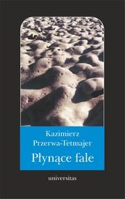 okładka Płynące fale. Romans, Ebook | Kazimierz Przerwa-Tetmajer