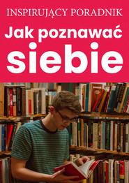 okładka Jak poznawać siebie, Ebook | Zespół autorski – Andrew Moszczynski Institute