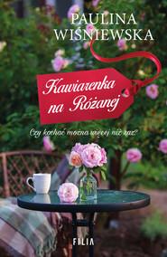 okładka Kawiarenka na Różanej, Ebook | Paulina Wiśniewska