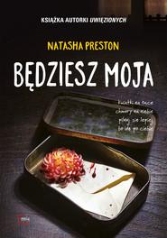 okładka Będziesz moja, Ebook | Natasha Preston