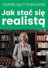 okładka Jak stać się realistą, Ebook | Zespół autorski – Andrew Moszczynski Institute