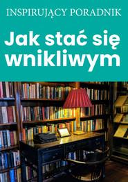 okładka Jak stać się wnikliwym, Ebook | Zespół autorski – Andrew Moszczynski Institute