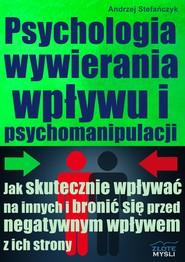 okładka Psychologia wywierania wpływu i psychomanipulacji, Audiobook   Andrzej Stefańczyk