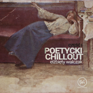 okładka Poetycki chillout Elżbiety Walczak, Audiobook | Elżbieta Walczak
