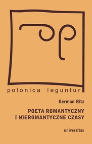 okładka Poeta romantyczny i nieromantyczne czasy. Juliusz Słowacki w drodze do Europy - pamiętniki polskie na tropach narodowej tożsamości, Ebook | German  Ritz