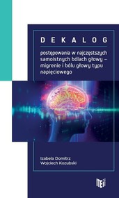 okładka Dekalog postępowania w najczęstszych samoistnych bólach głowy, Książka | Izabela  Domitrz, Wojciech  Kozubski
