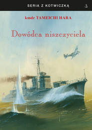 okładka Dowódca niszczyciela, Książka | Hara Tameichi