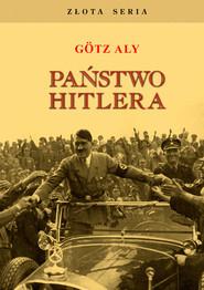 okładka Państwo Hitlera, Książka | Götz Aly