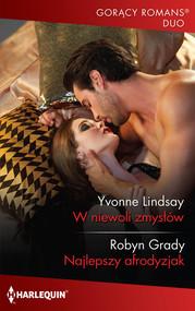 okładka W niewoli zmysłów Najlepszy afrodyzjak, Książka | Yvonne Lindsay, Robyn Grady