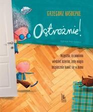 okładka Ostrożnie, Książka | Grzegorz Kasdepke