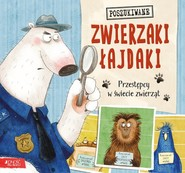 okładka Zwierzaki łajdaki Przestępcy w świecie zwierząt, Książka | Tekavec Heather