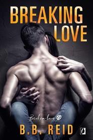 okładka Broken love Tom 4 Breaking love, Książka | B.B. Reid