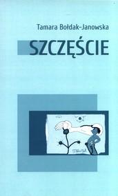 okładka Szczęście, Książka | Bołdak-Janowska Tamara