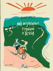 okładka Mój wyjątkowy tydzień z Tessą, Książka | Woltz Anna