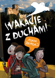okładka Wakacje z duchami, Ebook | Adam Bahdaj