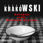 okładka Autopsja czyli Dziennik Kryzysu, Audiobook   Jacek Krakowski