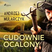 okładka Cudownie ocalony, Audiobook | Andrzej Mularczyk
