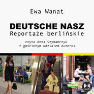 okładka Deutsche nasz. Reportaże berlinskie, Audiobook | Ewa Wanat