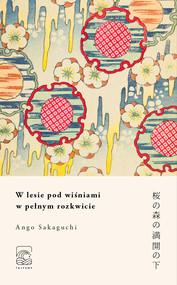okładka W lesie pod wiśniami w pełnym rozkwicie, Ebook | Ango Sakaguchi