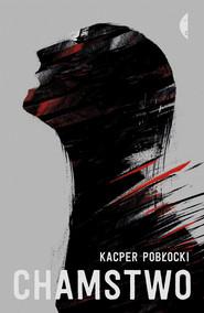 okładka Chamstwo, Ebook | Pobłocki Kacper