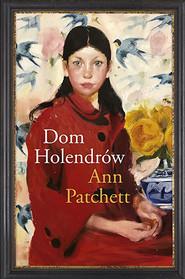 okładka Dom Holendrów, Książka | Ann Patchett