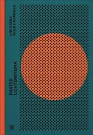 okładka Raster Lichtensteina, Książka | Agnieszka Wolny-Hamkało