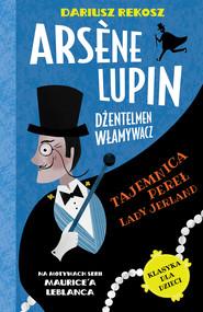 okładka Arsène Lupin – dżentelmen włamywacz. Tom 1. Tajemnica pereł Lady Jerland, Ebook | Dariusz Rekosz, Maurice Leblanc