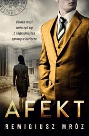 okładka Afekt. , Ebook | Remigiusz Mróz