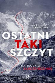 okładka Ostatni taki szczyt, Ebook | Mick Conefrey
