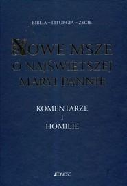 okładka Nowe Msze o Najświętszej Maryi Pannie Komentarze i homilie, Książka | Antoni Paciorek, Henryk Witczyk