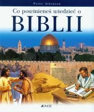 okładka Co powinieneś wiedzieć o Biblii, Książka | Atkinson Peter