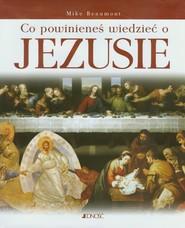 okładka Co powinieneś wiedzieć o Jezusie, Książka | Beaumont Mike