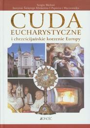 okładka Cuda eucharystyczne i chrześcijańskie korzenie Europy, Książka | Meloni Sergio