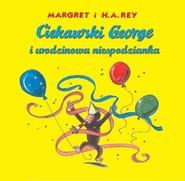 okładka Ciekawski George i urodzinowa niespodzianka, Książka | Margaret Rey, Rey H.A.