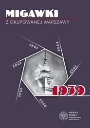 okładka Migawki z okupowanej Warszawy 1939, Książka  